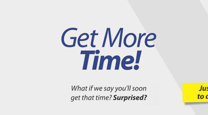 Get More Time!